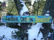 ANOTHER DAY IN PARADISE TROPICAL TIKI HUT BAR POOL PATIO BEACH SIGN PLAQUE