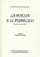 LA POESIA E IL PUBBLICO ATTI CONVEGNO Francesco De Nicola -  Elena Bono, Boero..