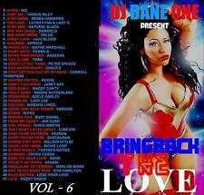 BRING BACK THE LOVE REGGAE LOVERS ROCK &  CULTURE MIX CD VOLUME 6