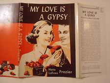 My Love is a Gypsy, Neta Lohnes Frazier, Dust Jacket Only