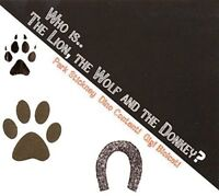 Dino Contenti Biolcati Park Stickney - Who is the Lion the Wolf the Donkey [CD]