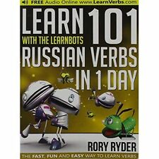 Learn 101 Russian Verbs in 1 Day with the Learnbots: Fun and Easy Way to...