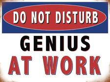 Genius at Work, Do Not Disturb, Funny Warning Large Metal/Steel Wall Sign