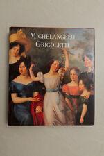 MICHELANGELO GRIGOLETTI - Bruno Alfieri Ed. - 2007