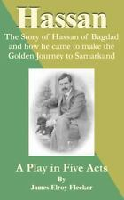 Hassan : The Story of Hassan of Bagdad and How He Came to Make the Golden...