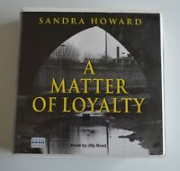 A Matter of Loyalty: by Sandra Howard - Audiobook - 11CDs