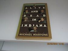 Alive and Dead in Indiana by Michael Martone 1st/1st 1984 HC/DJ