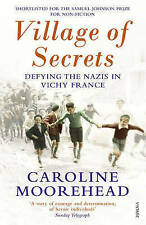 Village of Secrets: Defying the Nazis in Vichy France by Caroline Moorehead (Pa…
