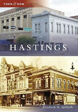 Then and Now: Hastings by Elizabeth H. Spilinek (2009, Paperback)