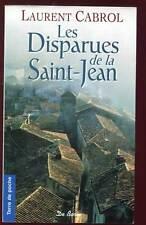 LAURENT CABROL: LES DISPARUES DE LA SAINT-JEAN. ED DE BOREE. 2008.