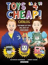 "Kokkinos, Asterios : Toys ""4"" Cheap: The Magic of Toys Will S"