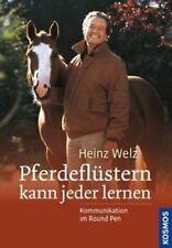 Heinz Welz - Pferdeflüstern kann jeder lernen- Kosmos Verlag Round Pen Neuware
