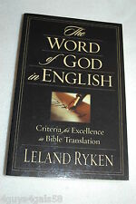 The Word of God in English : Criteria for Excellence in Bible Translation by ...
