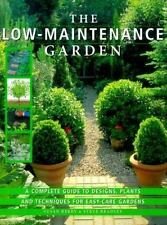 The Low-Maintenance Garden: A Complete Guide to Designs, Plants and Te-ExLibrary