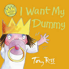 I Want My Dummy (A Little Princess Story), Tony Ross, New Book