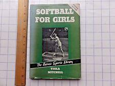 Softball for Girls. 1952 Hardcover with original Dust Jacket. Barnes Sports Lib.