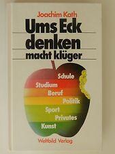 Joachim Kath Ums Eck denken macht klüger