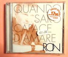 RON  -  QUANDO SARO' CAPACE D'AMARE  -  CD 2008  NUOVO E SIGILLATO