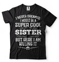 Gift For Sister Funny Super Cool Sister T-shirt  Birthday Gift For Sister Shirt