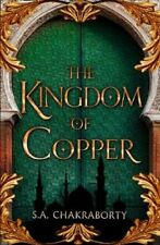 The Kingdom of Copper by S. A. Chakraborty 9780008239442 | Brand New