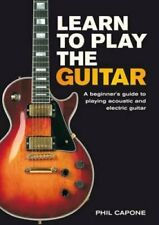 Learn to Play the Guitar A Beginner's Guide to Playing Accousti... 9781845431884