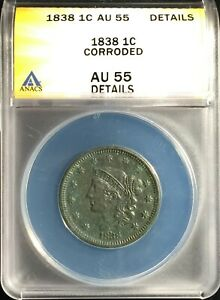 1838 Large Cent  AU-55 Details - Corroded == ANACS==Sharp Detail==FREE SHIPPING!