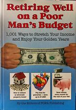 Retiring Well On A Poor Man's Budget (2009, Full Size Hardcover)