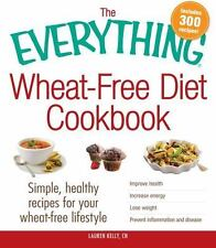 The Everything Wheat-Free Diet Cookbook: Simple, Healthy Recipes for Your Wheat-