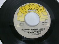 GRAND THEFT How Could You Be So Cold / Disco Dancing 45 70s Sweet Soul
