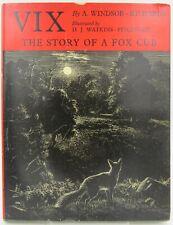 Windsor-Richards, Vix: The Story of a Fox Cub, Illus BB Watkins-Pitchford 1961