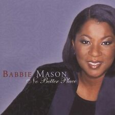 No Better Place by Babbie Mason (CD, Jan-2003, Spring House)