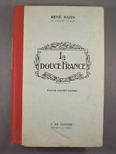 RENE BAZIN / LA DOUCE FRANCE / illustrations de J.M. BRETON / 1924 DE GIGORD