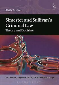 Simester and Sullivan's Criminal Law: Theory and Doctrine Sixth Edition