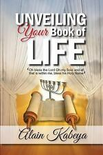 Unveiling Your Book of Life : Oh Bless the Lord OH My Soul and All That Is...