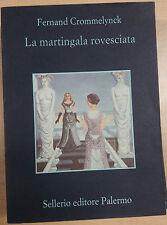 LA MARTINGALA ROVESCIATA- FERNAND CROMMELYNCK-SELLERIO - 1986 - M