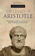 Ancient Greece: the Legacy of Aristotle: By van Basten, T.