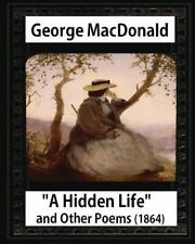 A Hidden Life and Other Poems (1864),by George MacDonald (Poetry) by George...