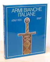 Militaria - L. G. Boccia e E. T. Coelho - Armi Bianche Italiane - 1^ ed. 1975