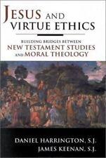Jesus and Virtue Ethics: Building Bridges between New Testament Studies and Mora