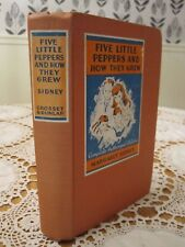 FIVE LITTLE PEPPERS and HOW THEY GREW Margaret Sidney 1936 HC Authorized Edition