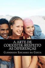 A Arte de Coexistir: Respeito As Diferencas by Cleberson da Costa (2012,...