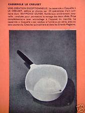 PUBLICITÉ 1961 LE CREUSET CASSEROLE COQUELLE CHOISI PAR R.OLIVER  - ADVERTISING