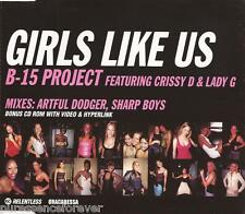 B-15 PROJECT ft CRISSY D & LADY G - Girls Like Us (UK 5 Trk Enh CD Single)