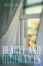Beauty and Other Vices by Marcia Griswold