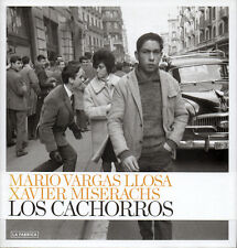 Xavier MISERACHS. Los Cachorros. La Fabrica, 2010. Texte de Mario Vargas Llosa.
