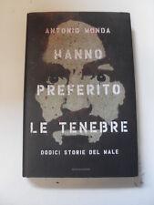 MONDA - HANNO PREFERITO LE TENEBRE : DODICI STORIE DEL MALE - ED MONDADORI