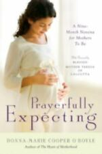Prayerfully Expecting : A Nine-Month Novena for Mothers-to-Be by Donna-Marie...