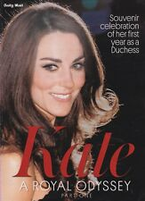 PRINCESS KATE MIDDLETON: A ROYAL ODYSSEY PARTS ONE & TWO The Daily Mail