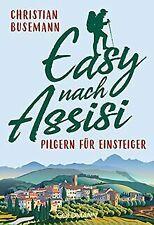 Easy nach Assisi: Pilgern für Einsteiger von Busema... | Buch | Zustand sehr gut