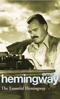 The Essential Hemingway By Ernest Hemingway. 9780099339311